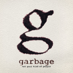 Garbage_-_Not_Your_Kind_of_People